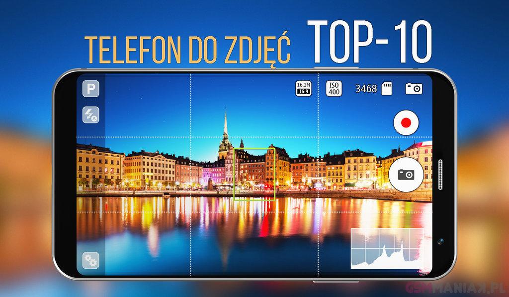 677cf61e32bbc5 Jaki telefon do zdjęć? TOP-10 (lato 2018) | gsmManiaK.pl
