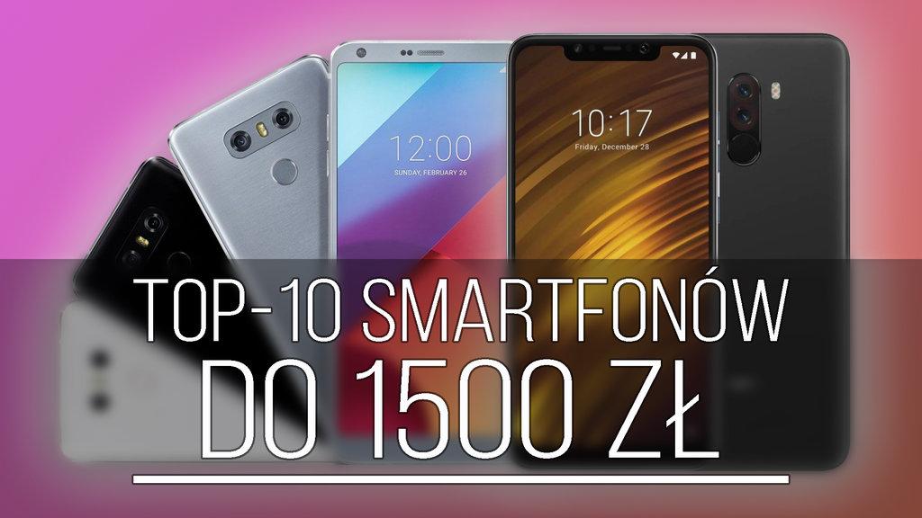 5f996a0c9f Jaki smartfon do 1500 zł kupić  TOP-10 polecanych telefonów (2018 ...
