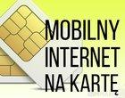Internet mobilny na kartę. Co wybrać? (maj 2015)