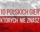 maniaKalny TOP polskie gry TOP-10 gier