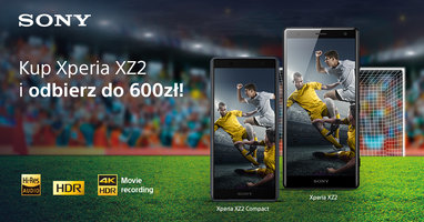 Sony startuje z mundialową promocją na Xperię XZ2 i XZ2 Compact – można nieźle zaoszczędzić -
