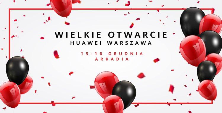 W weekend wielkie otwarcie salonu Huawei. Mamy pełną listę promocji! -